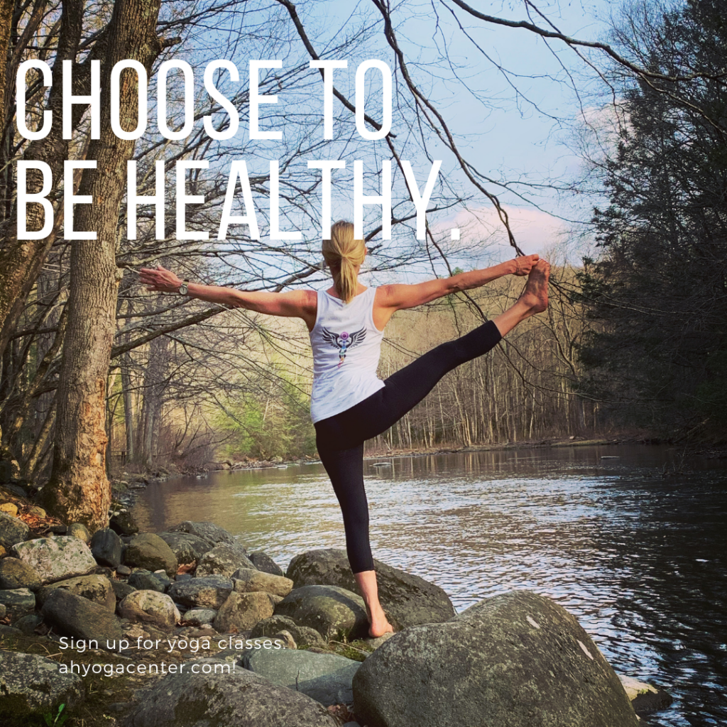 Choose to be Healthy ~ Sign up for yoga classes.